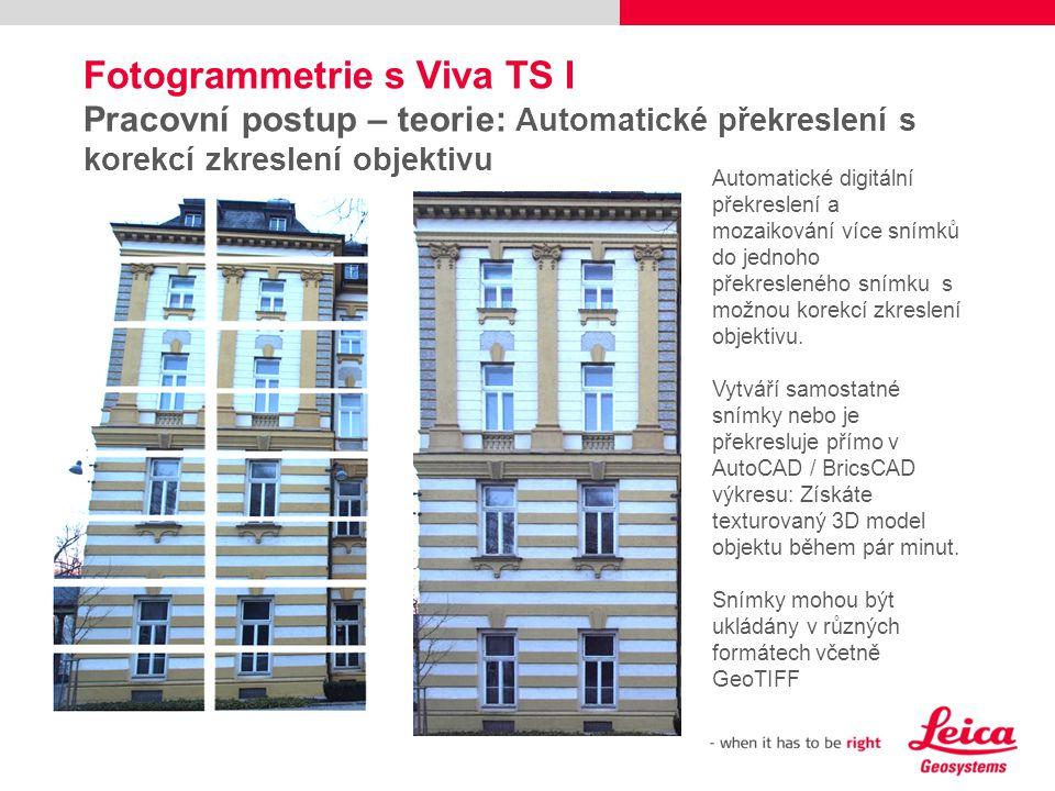 Fotogrammetrie s Viva TS I Pracovní postup – teorie: Automatické překreslení s korekcí zkreslení objektivu Automatické digitální překreslení a mozaiko