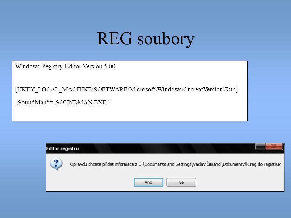 "REG soubory Windows Registry Editor Version 5.00 [HKEY_LOCAL_MACHINE\SOFTWARE\Microsoft\Windows\CurrentVersion\Run] ""SoundMan""=""SOUNDMAN.EXE """