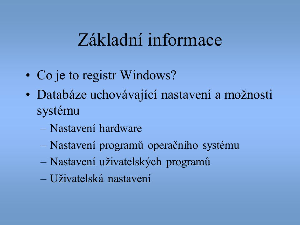 Zdroje •Windows Registry [online].Wikipedia.org. c2009 [cit.
