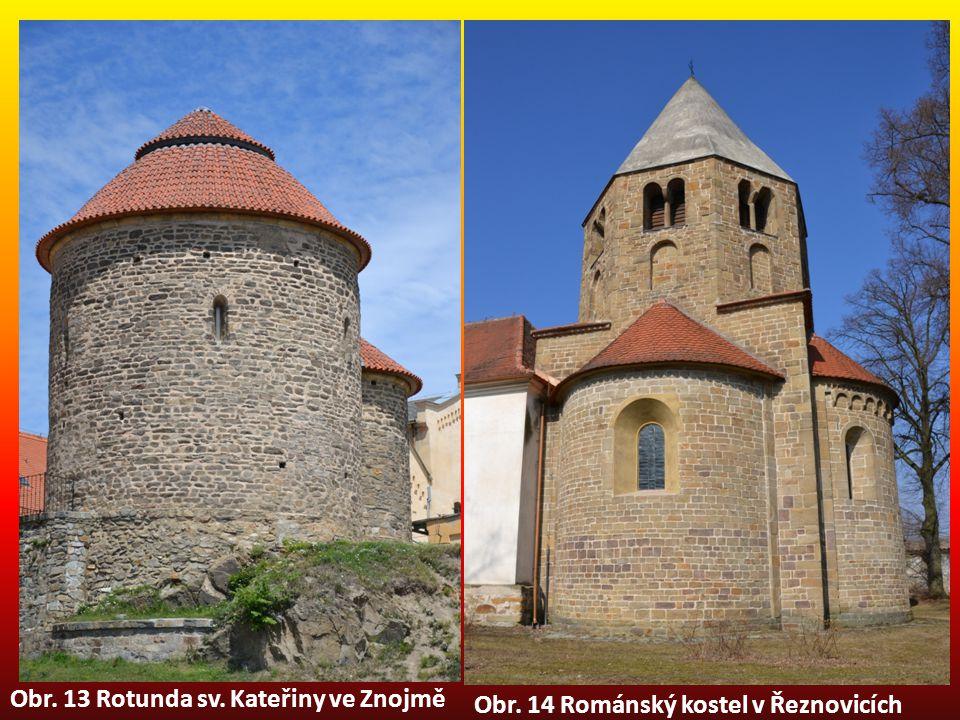 Obr. 14 Románský kostel v Řeznovicích Obr. 13 Rotunda sv. Kateřiny ve Znojmě