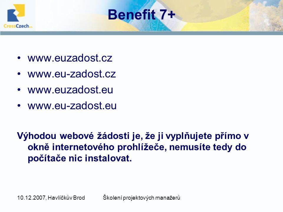 10.12.2007, Havlíčkův BrodŠkolení projektových manažerů Benefit 7+ •www.euzadost.cz •www.eu-zadost.cz •www.euzadost.eu •www.eu-zadost.eu Výhodou webov