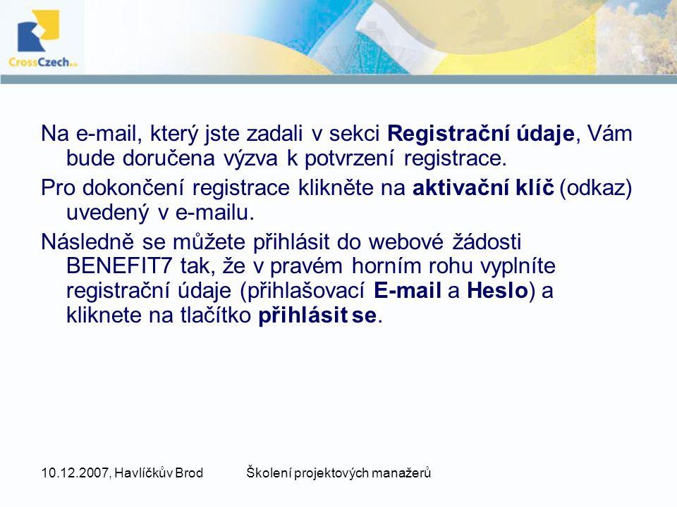 10.12.2007, Havlíčkův BrodŠkolení projektových manažerů Na e-mail, který jste zadali v sekci Registrační údaje, Vám bude doručena výzva k potvrzení re