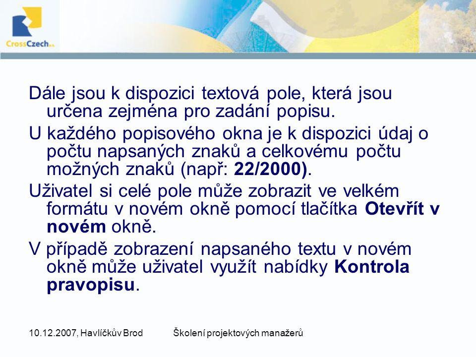 10.12.2007, Havlíčkův BrodŠkolení projektových manažerů Dále jsou k dispozici textová pole, která jsou určena zejména pro zadání popisu. U každého pop