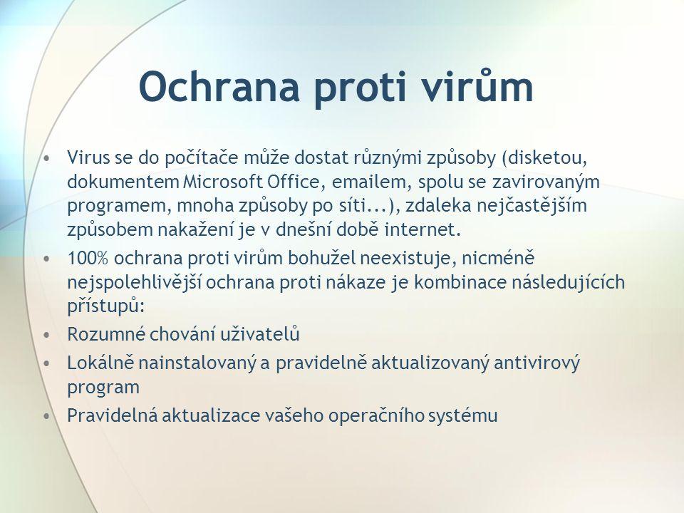 Ochrana proti virům •Virus se do počítače může dostat různými způsoby (disketou, dokumentem Microsoft Office, emailem, spolu se zavirovaným programem,