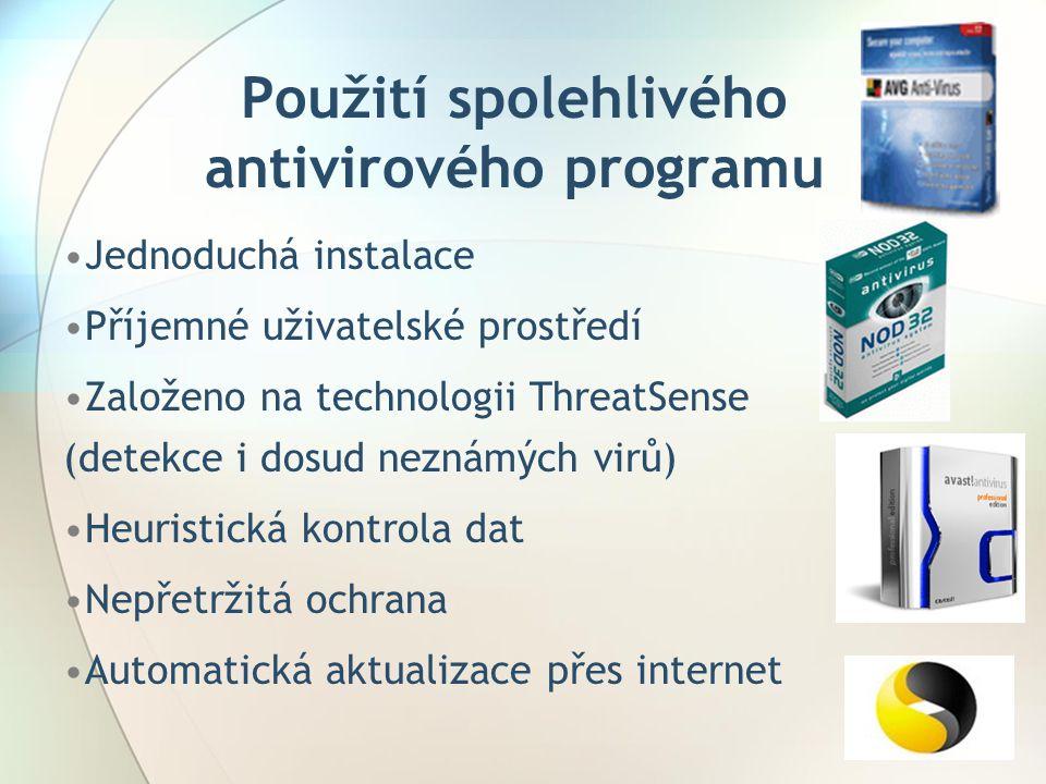 Použití spolehlivého antivirového programu •Jednoduchá instalace •Příjemné uživatelské prostředí •Založeno na technologii ThreatSense (detekce i dosud