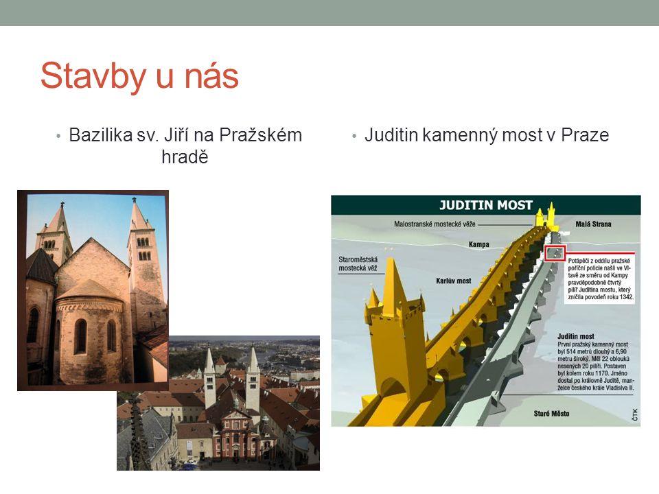 Stavby u nás • Bazilika sv. Jiří na Pražském hradě • Juditin kamenný most v Praze