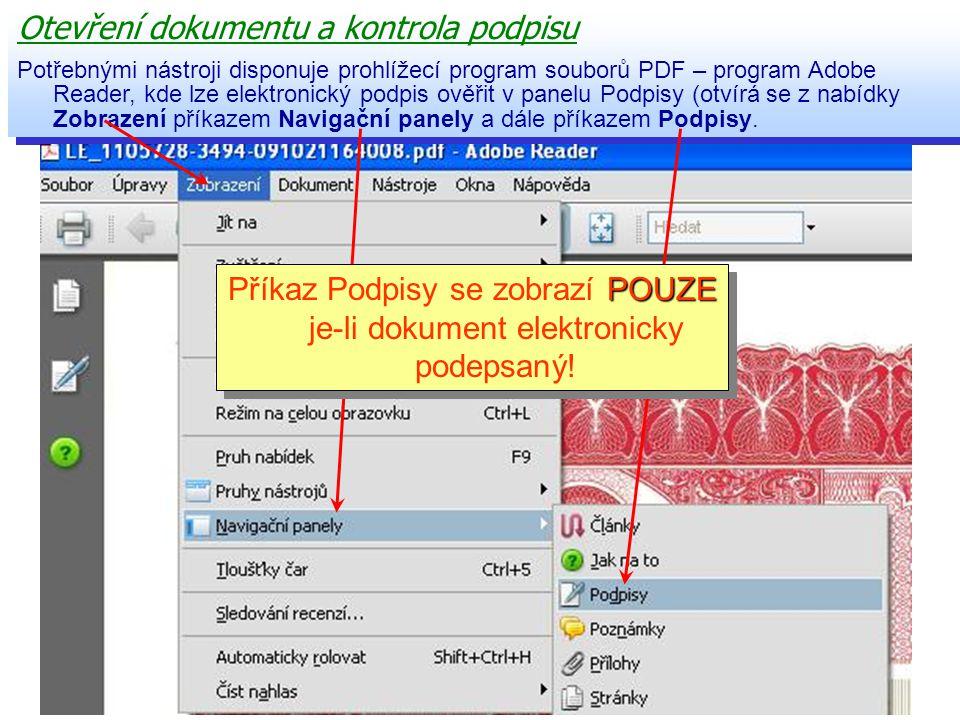 Otevření dokumentu a kontrola podpisu Potřebnými nástroji disponuje prohlížecí program souborů PDF – program Adobe Reader, kde lze elektronický podpis ověřit v panelu Podpisy (otvírá se z nabídky Zobrazení příkazem Navigační panely a dále příkazem Podpisy.