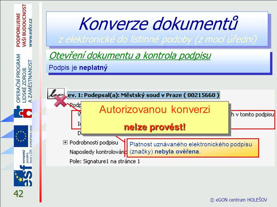42 Otevření dokumentu a kontrola podpisu Podpis je neplatný Otevření dokumentu a kontrola podpisu Podpis je neplatný © eGON centrum HOLEŠOV Platnost uznávaného elektronického podpisu (značky) nebyla ověřena.