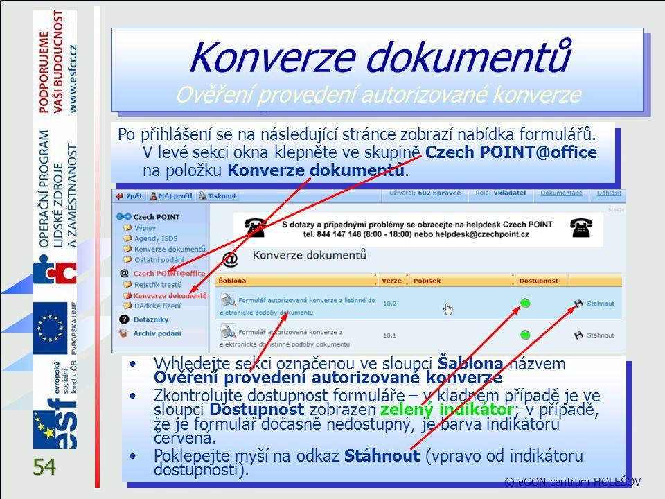 54 Konverze dokumentů Ověření provedení autorizované konverze Po přihlášení se na následující stránce zobrazí nabídka formulářů.