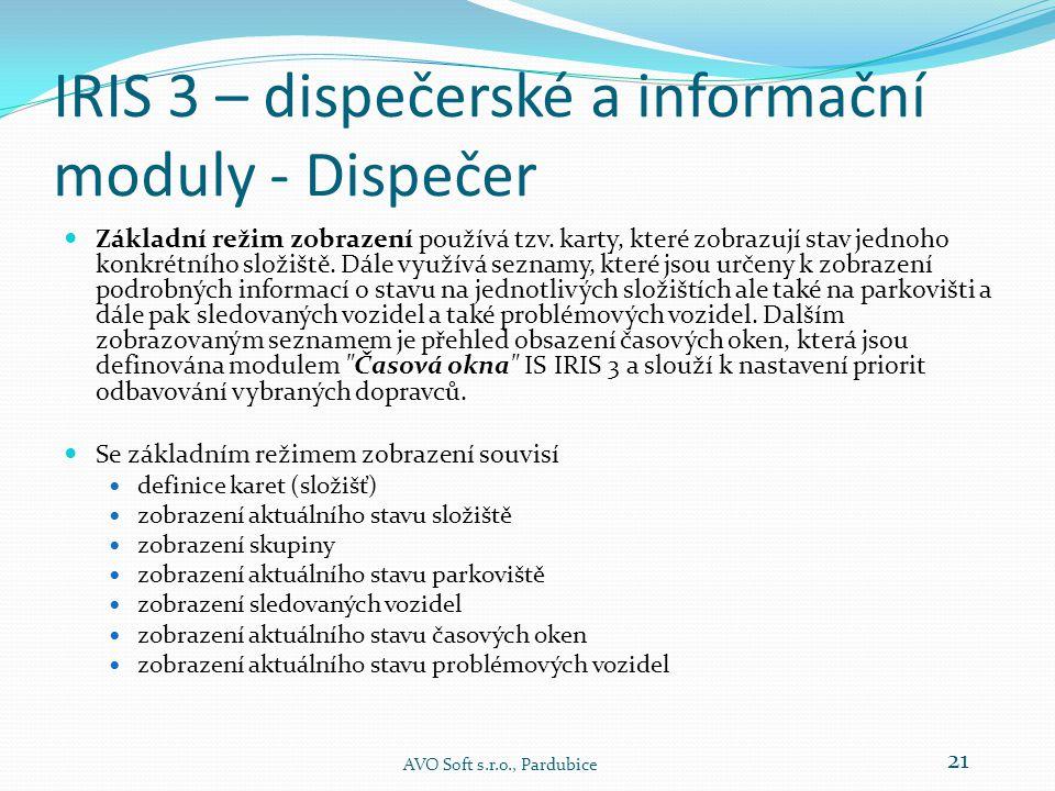 IRIS 3 – dispečerské a informační moduly - Dispečer  Modul Dispečer představuje dispečerské pracoviště pro automatické sledování okamžitého stavu pohybu vozidel jak uvnitř tak i mimo závod.