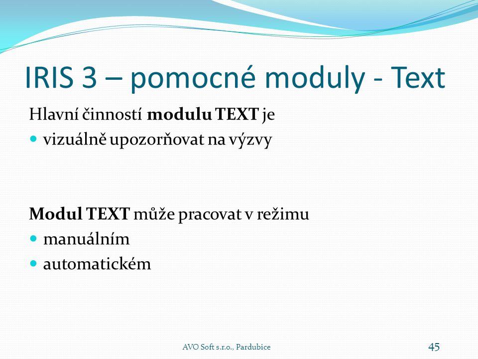 IRIS 3 – pomocné moduly - SMS  Modul SMS je určen pro odesílání SMS zpráv, typicky odesílání výzev pro řidiče.