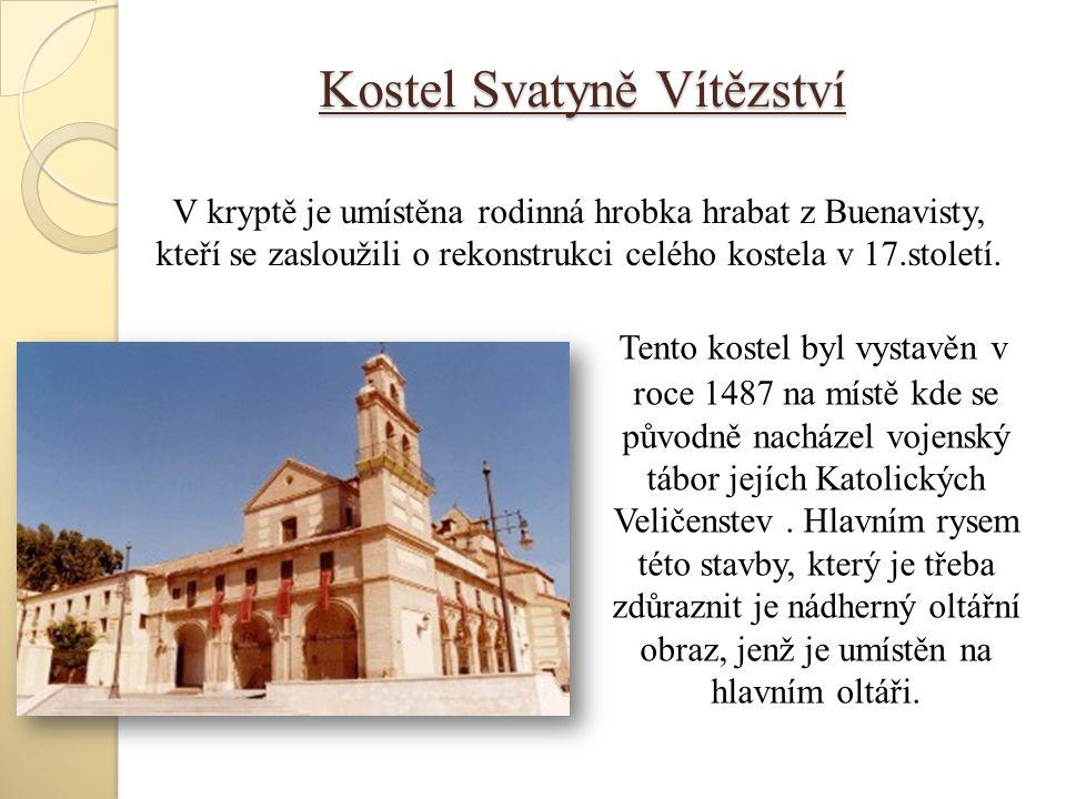 Kostel Svatyně Vítězství Tento kostel byl vystavěn v roce 1487 na místě kde se původně nacházel vojenský tábor jejích Katolických Veličenstev.