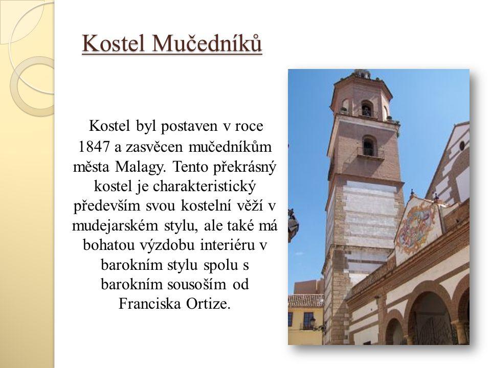 Kostel Mučedníků Kostel byl postaven v roce 1847 a zasvěcen mučedníkům města Malagy. Tento překrásný kostel je charakteristický především svou kosteln