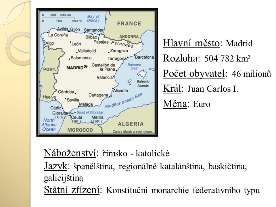 Hlavní město: Madrid Rozloha: 504 782 km² Počet obyvatel: 46 milionů Král: Juan Carlos I. Měna: Euro Náboženství: římsko - katolické Jazyk: španělštin