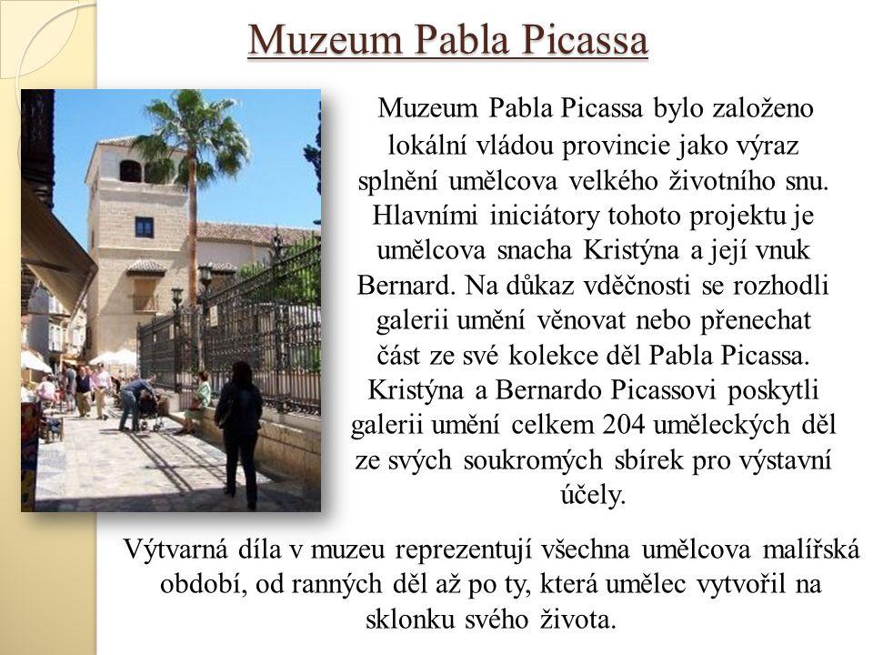 Muzeum Pabla Picassa Muzeum Pabla Picassa bylo založeno lokální vládou provincie jako výraz splnění umělcova velkého životního snu. Hlavními iniciátor