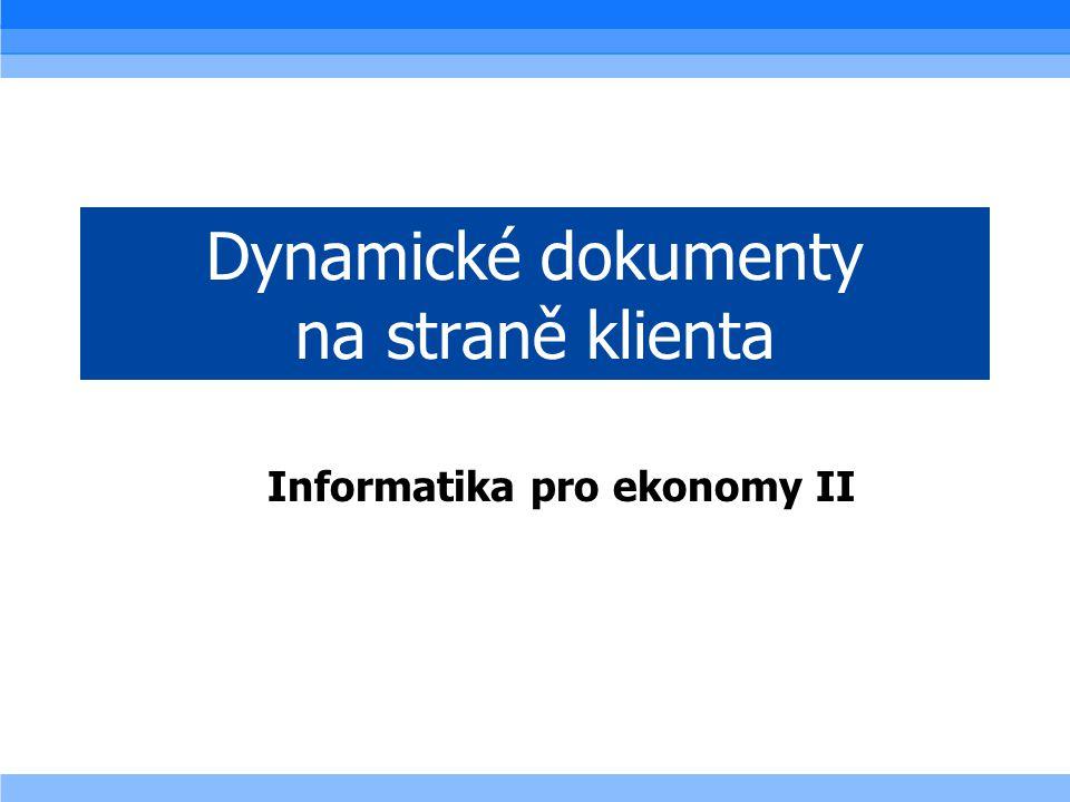 2 Statický × dynamický dokument •Statický dokument – vzhled je neměnný, uživatel si nemůže volit zobrazované informace •Dynamický dokument – tvar a prezentované informace může uživatel ovlivnit svojí činností •Generovaný dokument – vytvořen automatizovaně, ale může být statickým dokumentem