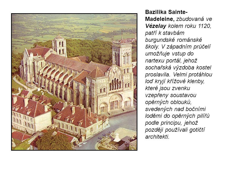 Bazilika Sainte- Madeleine, zbudovaná ve Vézelay kolem roku 1120, patří k stavbám burgundské románské školy. V západním průčelí umožňuje vstup do nart