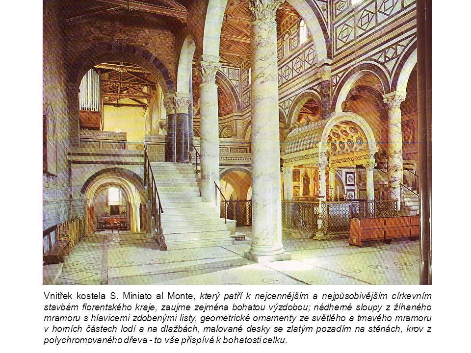 Vnitřek kostela S. Miniato al Monte, který patří k nejcennějším a nejpůsobivějším církevním stavbám florentského kraje, zaujme zejména bohatou výzdobo
