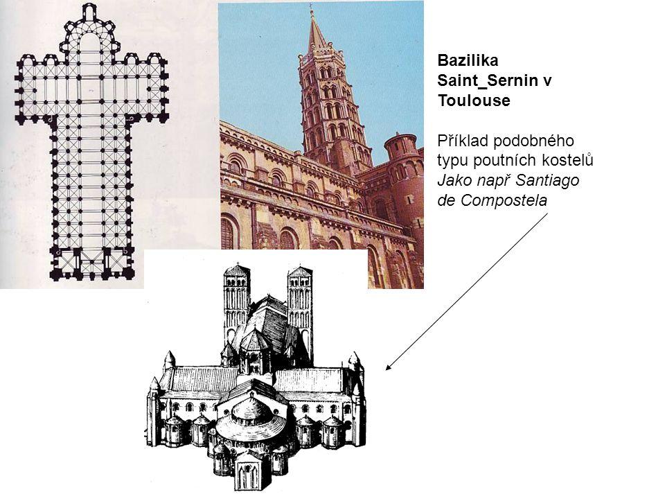 Bazilika Saint_Sernin v Toulouse Příklad podobného typu poutních kostelů Jako např Santiago de Compostela