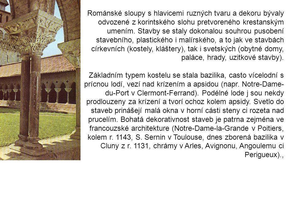Románské sloupy s hlavicemi ruzných tvaru a dekoru bývaly odvozené z korintského slohu pretvoreného krestanským umením. Stavby se staly dokonalou souh