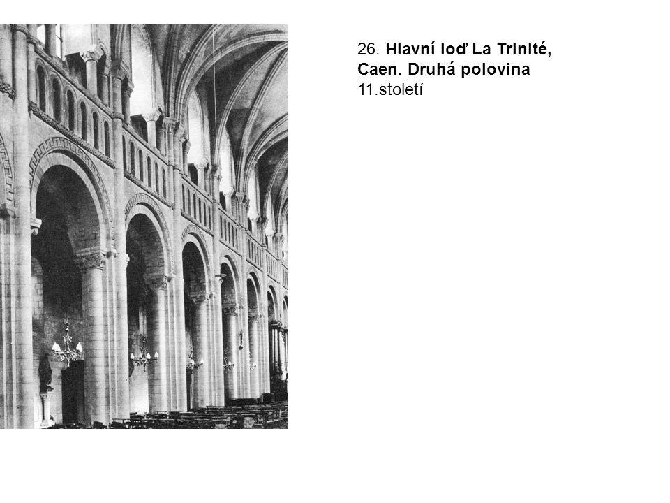 26. Hlavní loď La Trinité, Caen. Druhá polovina 11.století