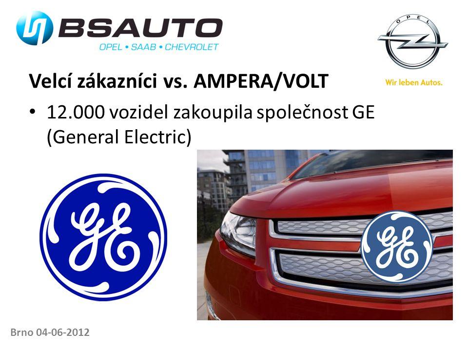Velcí zákazníci vs. AMPERA/VOLT • 12.000 vozidel zakoupila společnost GE (General Electric) Brno 04-06-2012