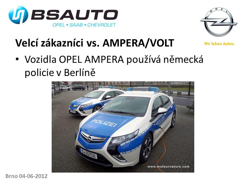 Velcí zákazníci vs. AMPERA/VOLT • Vozidla OPEL AMPERA používá německá policie v Berlíně Brno 04-06-2012