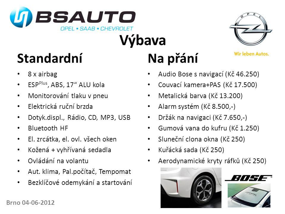 """Brno 04-06-2012 Výbava Standardní • 8 x airbag • ESP Plus, ABS, 17"""" ALU kola • Monitorování tlaku v pneu • Elektrická ruční brzda • Dotyk.displ., Rádi"""