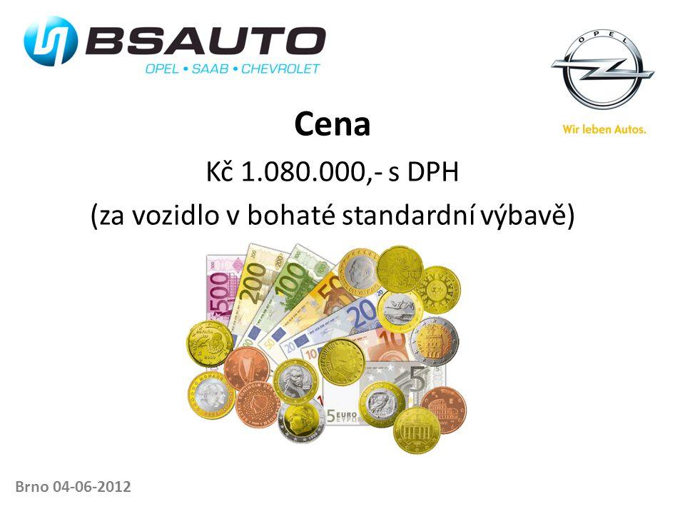 Brno 04-06-2012 Cena Kč 1.080.000,- s DPH (za vozidlo v bohaté standardní výbavě)