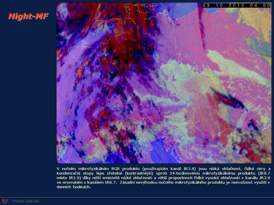 Martin Setvák Night-MF V nočním mikrofyzikálním RGB produktu (používajícím kanál IR3.9) jsou nízká oblačnost, řídké cirry a kondenzační stopy lépe zřetelné (kontrastnější) oproti 24-hodinovému mikrofyzikálnímu produktu (IR8.7 místo IR3.9) díky nižší emisivitě nízké oblačnosti a větší propustnosti řídké vysoké oblačnosti v kanálu IR3.9 ve srovnáním s kanálem IR8.7.