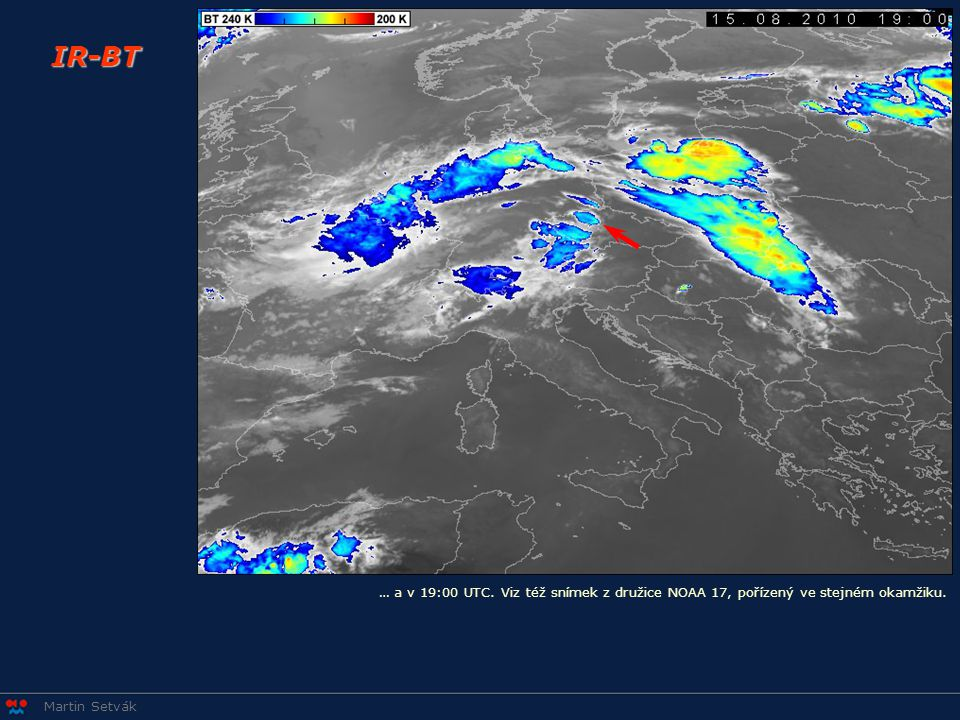 Martin Setvák IR-BT … a v 19:00 UTC. Viz též snímek z družice NOAA 17, pořízený ve stejném okamžiku.