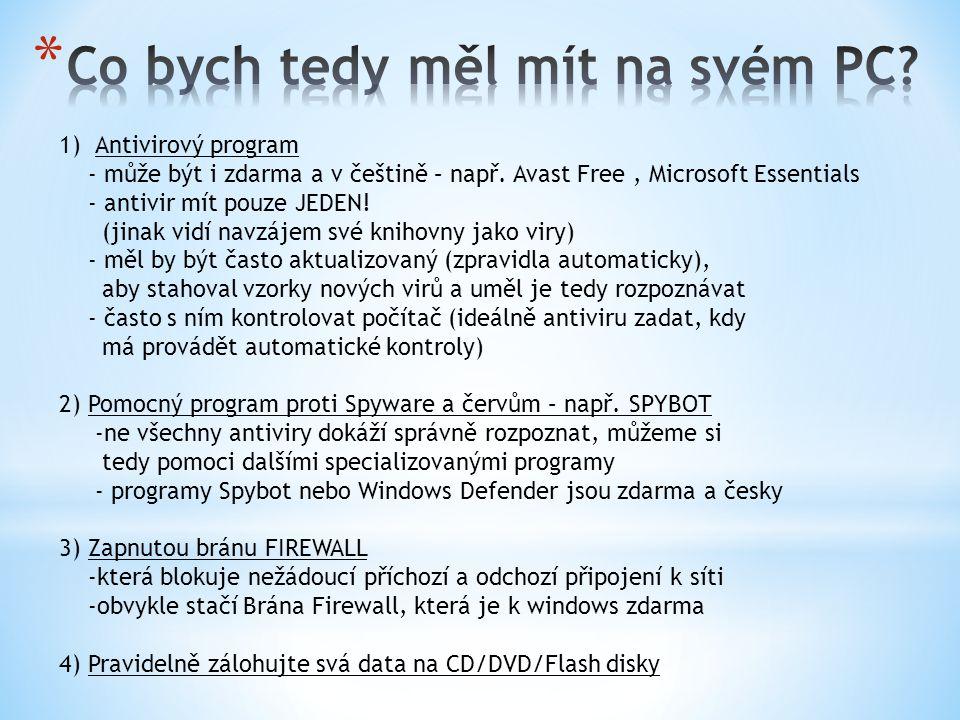 1)Antivirový program - může být i zdarma a v češtině – např.