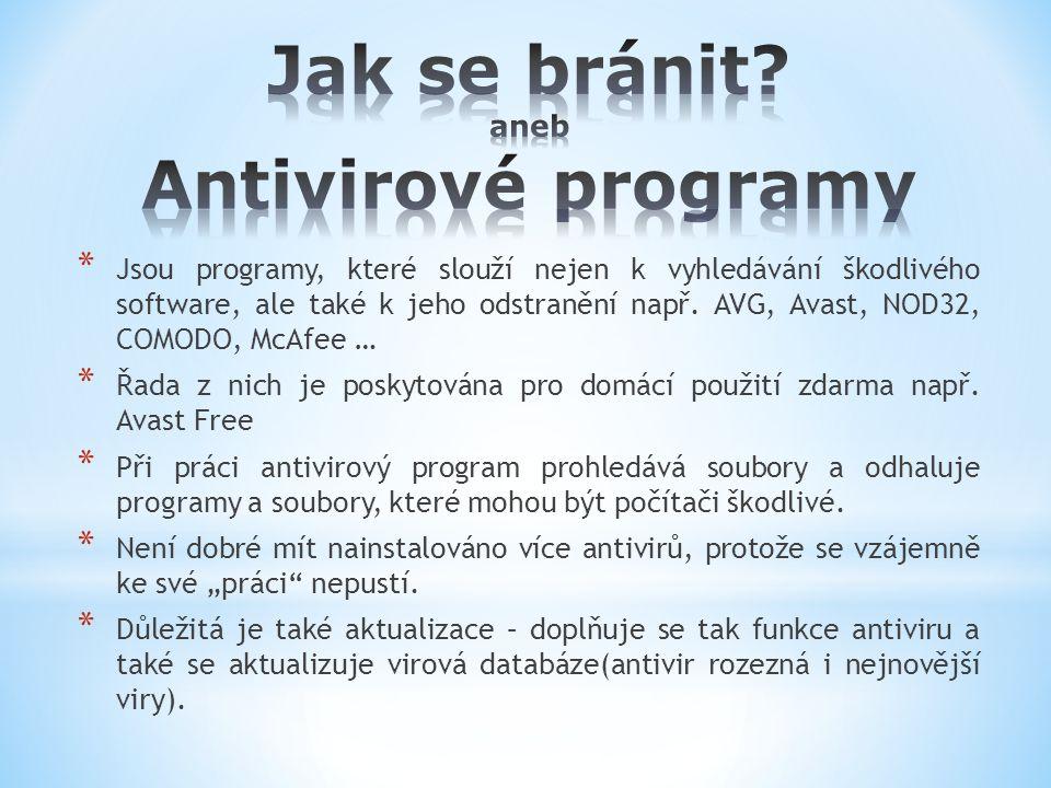 * Jsou programy, které slouží nejen k vyhledávání škodlivého software, ale také k jeho odstranění např.