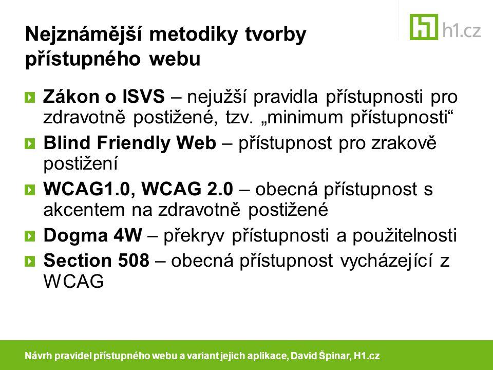 Nejznámější metodiky tvorby přístupného webu Zákon o ISVS – nejužší pravidla přístupnosti pro zdravotně postižené, tzv.