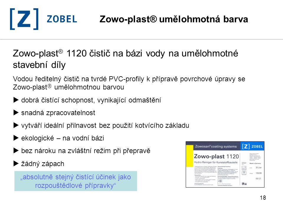 18 Zowo-plast ® 1120 čistič na bázi vody na umělohmotné stavební díly Vodou ředitelný čistič na tvrdé PVC-profily k přípravě povrchové úpravy se Zowo-