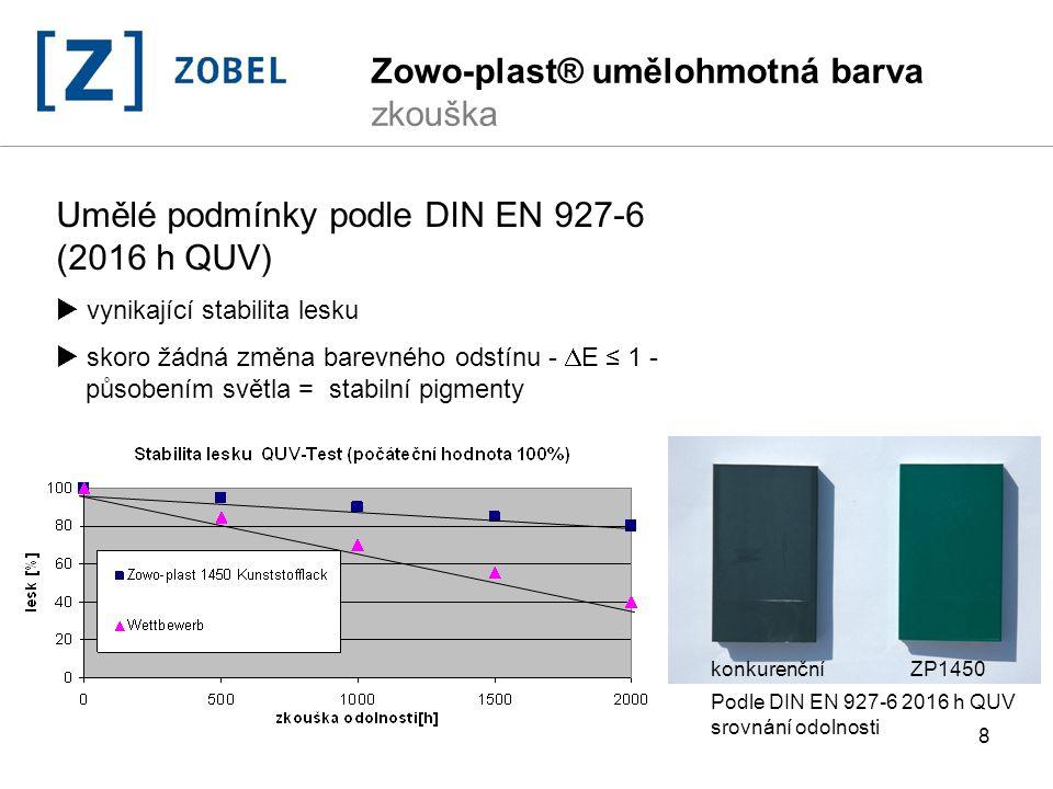 8 Umělé podmínky podle DIN EN 927-6 (2016 h QUV)  vynikající stabilita lesku  skoro žádná změna barevného odstínu -  E ≤ 1 - působením světla = sta