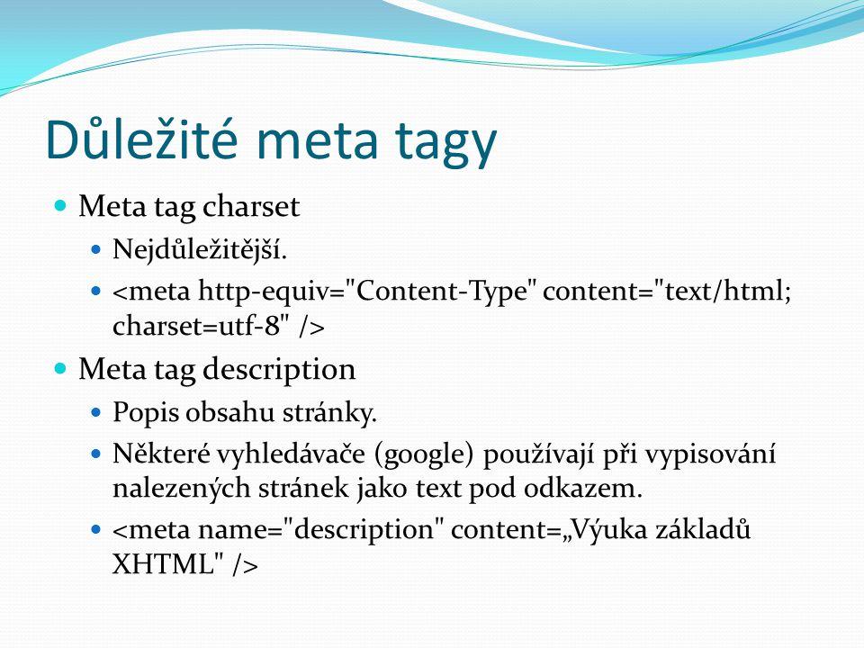 Důležité meta tagy  Meta tag charset  Nejdůležitější.