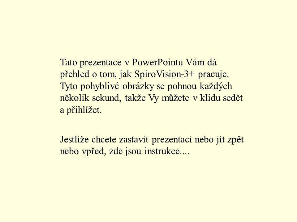 Tato prezentace v PowerPointu Vám dá přehled o tom, jak SpiroVision-3+ pracuje. Tyto pohyblivé obrázky se pohnou každých několik sekund, takže Vy může