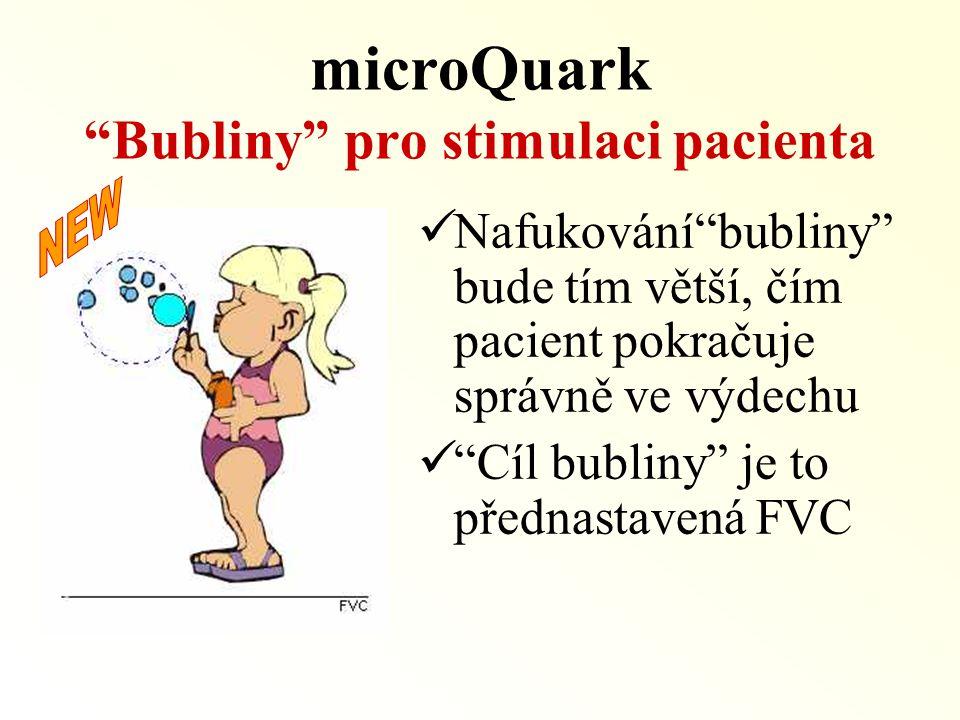 """microQuark """"Bubliny"""" pro stimulaci pacienta  Nafukování""""bubliny"""" bude tím větší, čím pacient pokračuje správně ve výdechu  """"Cíl bubliny"""" je to předn"""