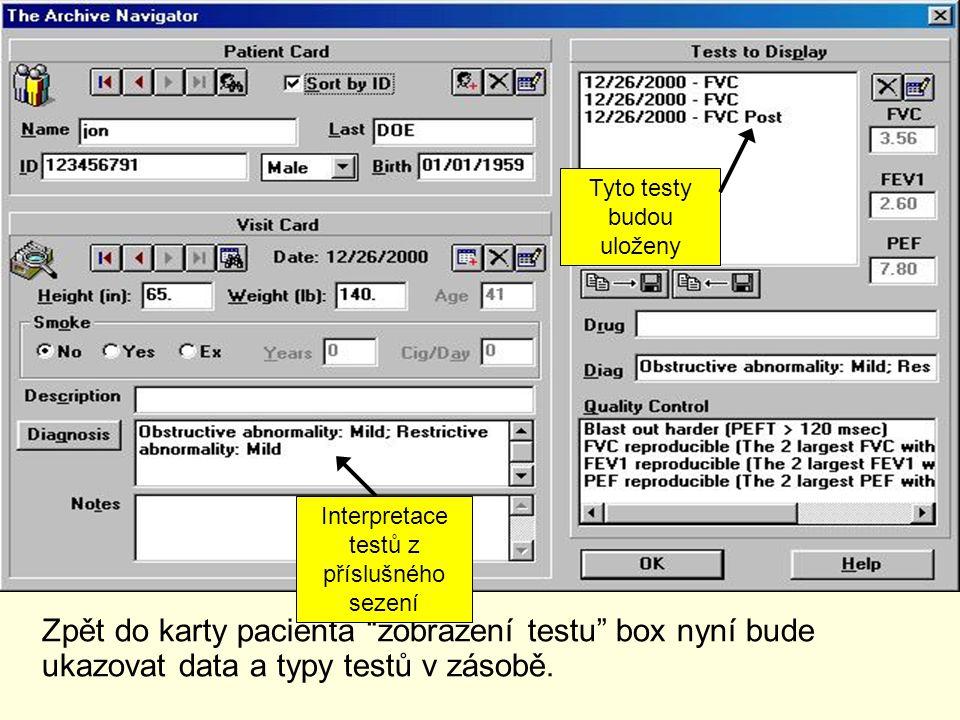 """Zpět do karty pacienta """"zobrazení testu"""" box nyní bude ukazovat data a typy testů v zásobě. Tyto testy budou uloženy Interpretace testů z příslušného"""
