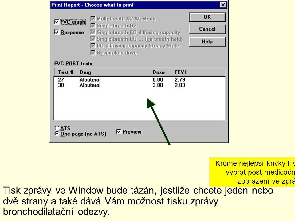 Tisk zprávy ve Window bude tázán, jestliže chcete jeden nebo dvě strany a také dává Vám možnost tisku zprávy bronchodilatační odezvy. Kromě nejlepší k
