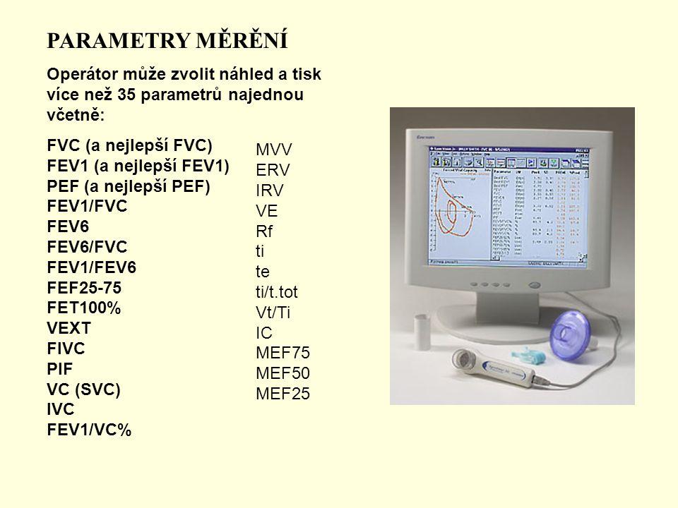PARAMETRY MĚRĚNÍ Operátor může zvolit náhled a tisk více než 35 parametrů najednou včetně: FVC (a nejlepší FVC) FEV1 (a nejlepší FEV1) PEF (a nejlepší