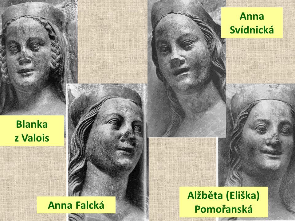 Blanka z Valois Anna Falcká Anna Svídnická Alžběta (Eliška) Pomořanská