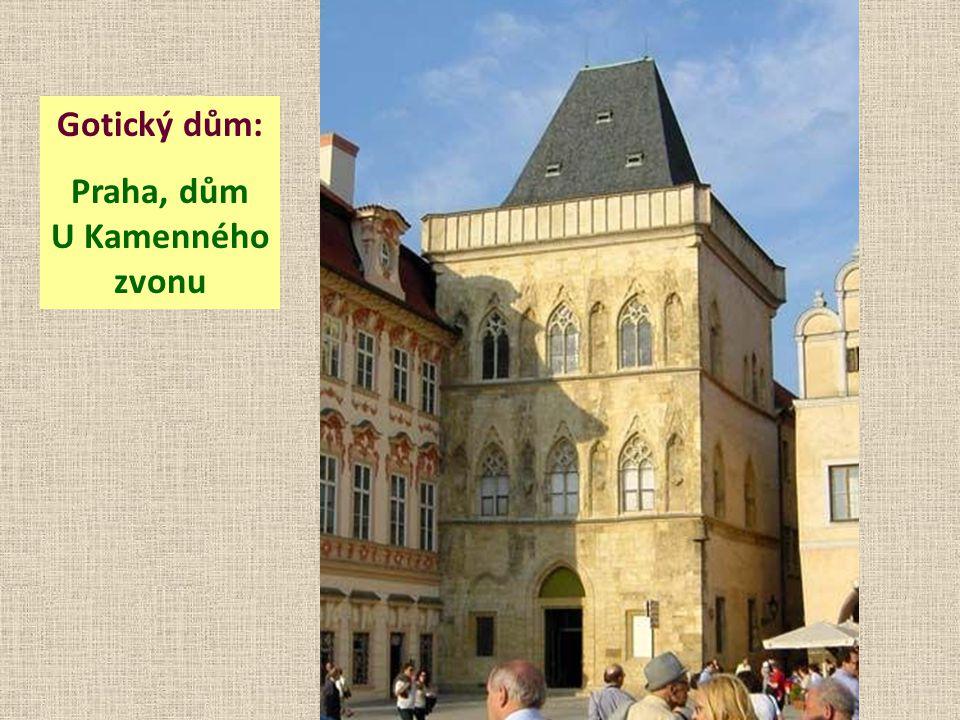 Gotický dům: Praha, dům U Kamenného zvonu
