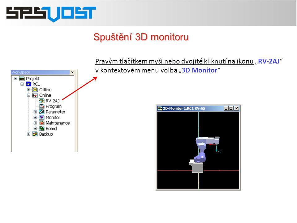"""Spuštění 3D monitoru Pravým tlačítkem myši nebo dvojité kliknutí na ikonu """"RV-2AJ"""" v kontextovém menu volba """"3D Monitor"""""""
