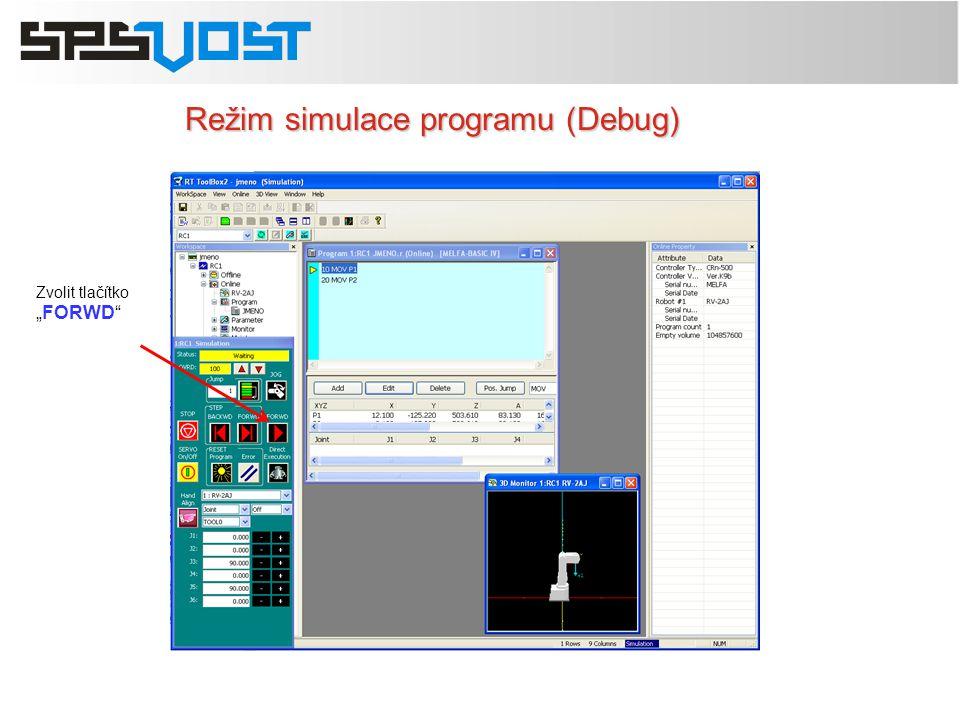 "Režim simulace programu (Debug) Zvolit tlačítko ""FORWD"""