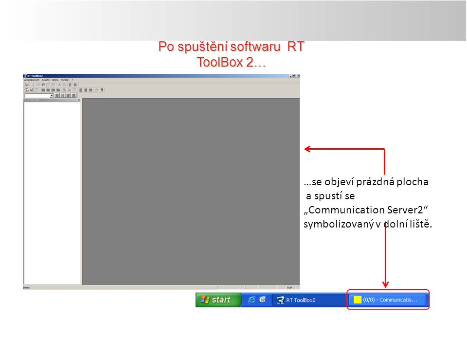 """…se objeví prázdná plocha a spustí se """"Communication Server2"""" symbolizovaný v dolní liště. Po spuštění softwaru RT ToolBox 2…"""
