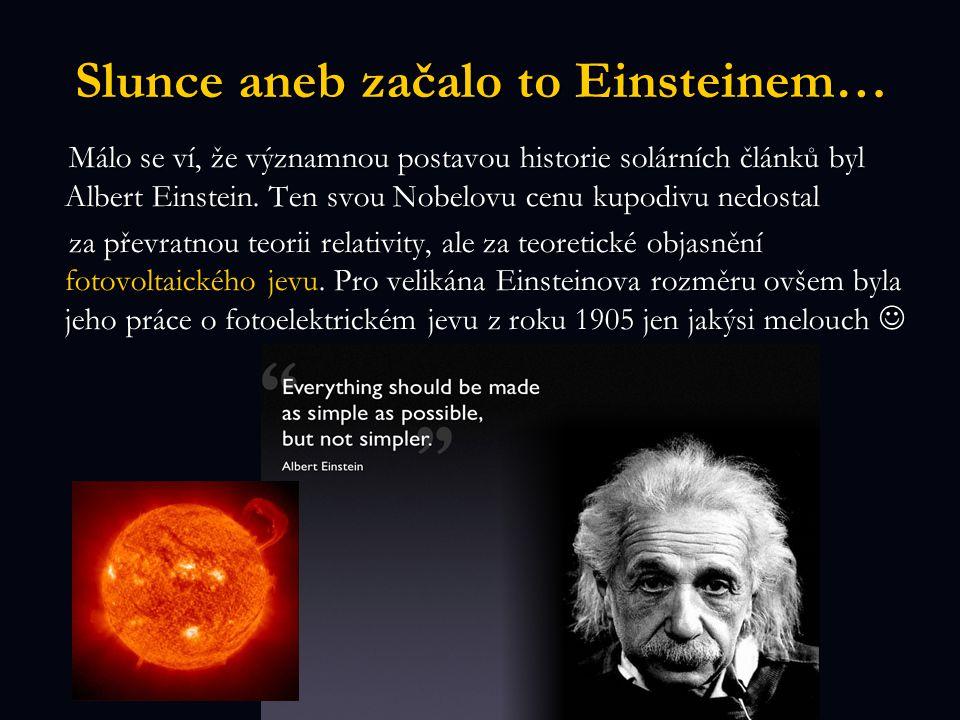 Slunce aneb začalo to Einsteinem… Málo se ví, že významnou postavou historie solárních článků byl Albert Einstein.