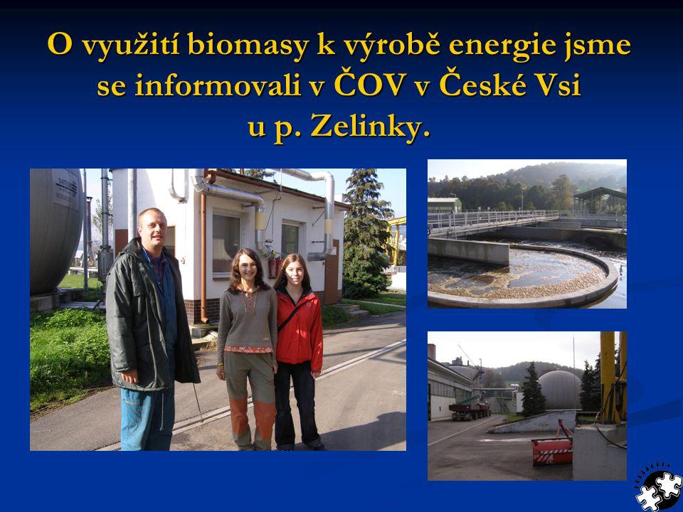 O využití biomasy k výrobě energie jsme se informovali v ČOV v České Vsi u p. Zelinky.