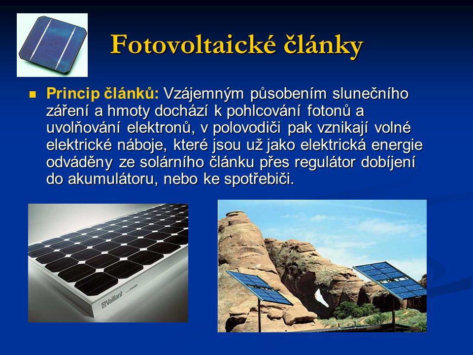 Fotovoltaické články  Vzájemným působením slunečního záření a hmoty dochází k pohlcování fotonů a uvolňování elektronů, v polovodiči pak vznikají volné elektrické náboje, které jsou už jako elektrická energie odváděny ze solárního článku přes regulátor dobíjení do akumulátoru, nebo ke spotřebiči.